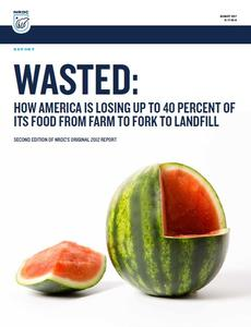 nrdc.org - WASTED: Second Edition of NRDC's Landmark Food Waste Report